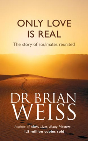 It was only when I chanced upon this book, Only Love is Real, by Dr ...