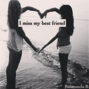 Miss My Best Friend Tumblr , I Miss My Best Friend Quotes And ...