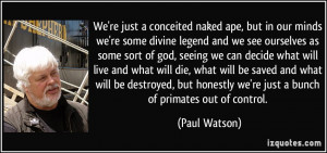 More Paul Watson Quotes