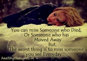 Missing Someone Who Died Quotes You can miss someone who died,