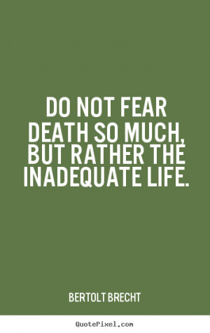 Do Not Fear Death Quotes