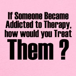 addicted_to_therapy_shirt.jpg?color=Pink&height=250&width=250 ...