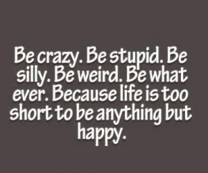 Be Crazy. . . - Thoughtfull quotes Picture