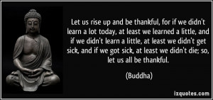 Thankful Quotes Let us rise up and be thankful