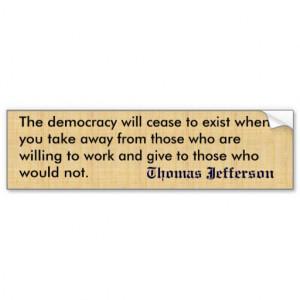 Thomas Jefferson anti welfare Quote Bumper Sticker Car Bumper Sticker