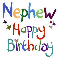 happy birthday nephew more happy birthday birthday happy birthday ...