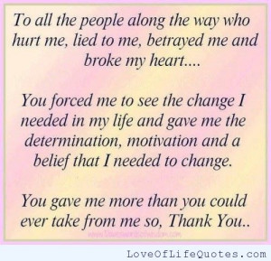 To all the people along the way who hurt me