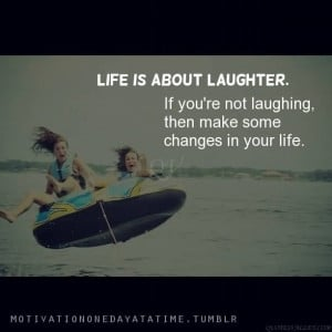 Quotes About Life and Laughter