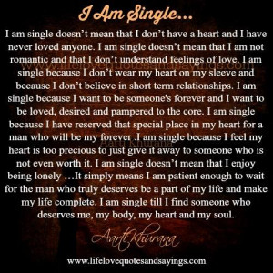 am single doesn t mean that i don t have a heart and i have never ...