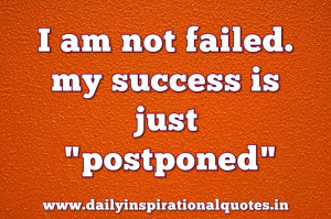 am-not-failedmy-success-is-just-postponed-inspirational-quote