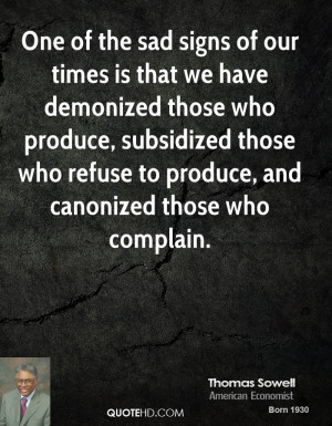 One of the sad signs of our times is that we have demonized those who ...