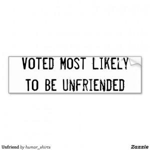 Unfriend Bumper Sticker from Zazzle