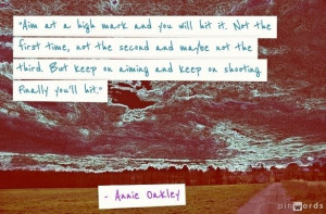 Annie Oakley Quotes Sayings Inspiration from brilliant