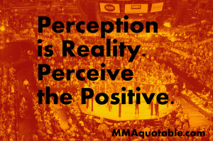 Wrong Perception Quotes Perception is reality
