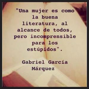 Gabriel Garcia Marquez..love this author