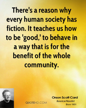 why every human society has fiction. It teaches us how to be 'good ...