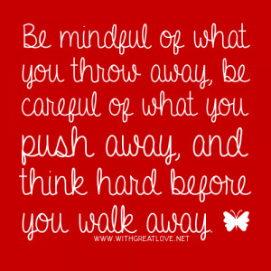 think hard before you walk away quotes