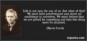 Motivational Quote on Life : Life is not easy for any of us. But what ...