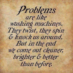 Friday Quotes: Problems Are Like Washing Machines