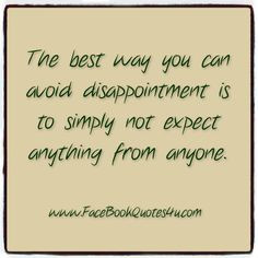 disappointment quotes and sayings | Disappointment Quotes For Someone ...