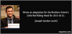 Wrote an adaptation for the Brothers Grimm's Little Red Riding Hood ...