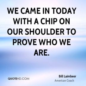 Bill Laimbeer - We came in today with a chip on our shoulder to prove ...