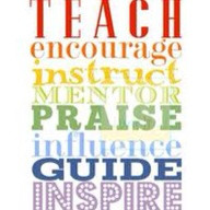 Teacher Quotes Teach encourage instruct mentor praise influence guide ...