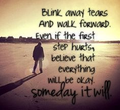 ... everything will be okay someday it will Hope Inspiration Motivation