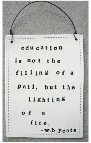 Quotes on Education - W.B. Yeats