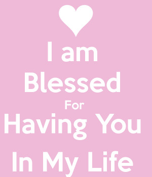 Am Blessed To Have You In My Life Why don't you? get this poster