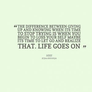 THE DIFFERENCE BETWEEN GIVING UP AND KNOWING WHEN ITS TIME TO STOP ...