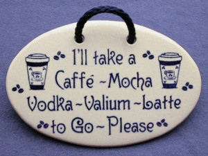 Funny Quotes And Sayings Cafe Valium