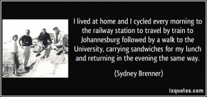 and I cycled every morning to the railway station to travel by train ...
