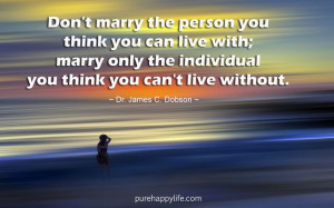 love #quotes more on purehappylife.com - Don't marry the person you ...
