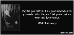 More Malcolm Cowley Quotes