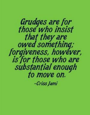 Grudge Quotes And Sayings