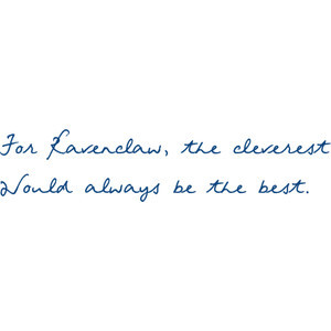 ravenclaw quote :: sorting hat song.