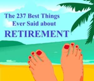 ... retirement quotes and retirement sayings placed in over 40 categories