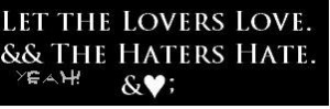 Ghetto Quotes About Haters
