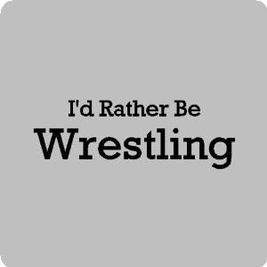 rather be wrestling....Wrestling Wall Quotes Words Sayings ...