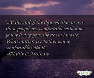 At the end of the day, whether or not those people are comfortable ...