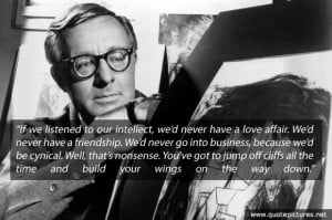 Ray Bradbury Quote - If we listened to our intellect, we'd never have ...