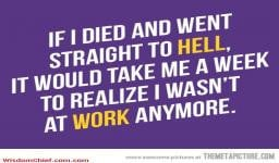 Very Funny Work Death Hell Quote Cute Picture