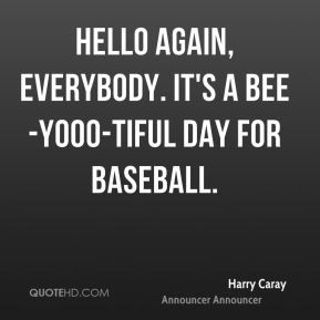 Harry Caray Quotes