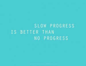 ... is better than no progress motivation quote #fitness don't give up