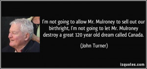 not-going-to-allow-mr-mulroney-to-sell-out-our-birthright-i-m-not ...