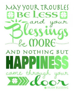May Your Troubles Be Less And Your Blessings Be More And Nothing But ...