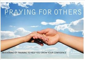 Would you like to grow in confidence in praying for others? There will ...