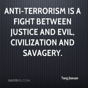 Anti-terrorism is a fight between justice and evil, civilization and ...