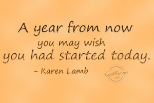 Laziness Quote: A year from now you may wish... Laziness-(2)
